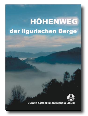 Hohenweg der Ligurischen Berge - Text Renato Grattarola Photo Enrico Pelos Rodolfo Predieri - unioncamere