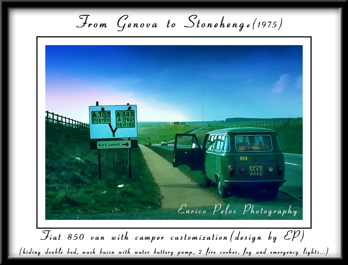 From Genova to Stonehenge with a 850 Fiat van customized as camper by the author