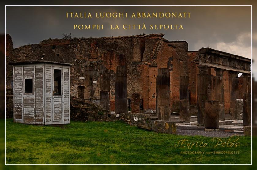 ITALY Luoghi Abbandonati POMPEI LA CITTA' SEPOLTA