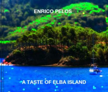 A TASTE OF ELBA ISLAND photo book by Enrico Pelos