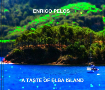A TASTE OF ELBA ISLAND photo book by Enrico Pelos