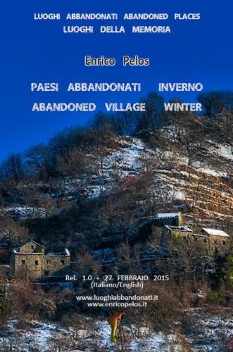 Paesi Abbandonati Inverno (It-Eng) Luoghi Abbandonati Abandoned Places By Ph Enrico Pelos